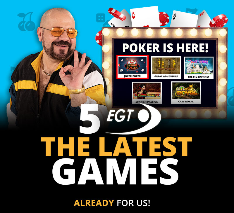 The latest  5 EGT Games