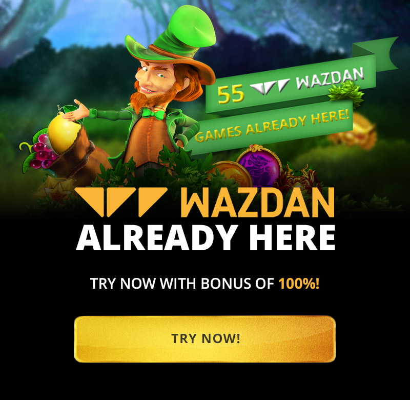 Wazdan already here